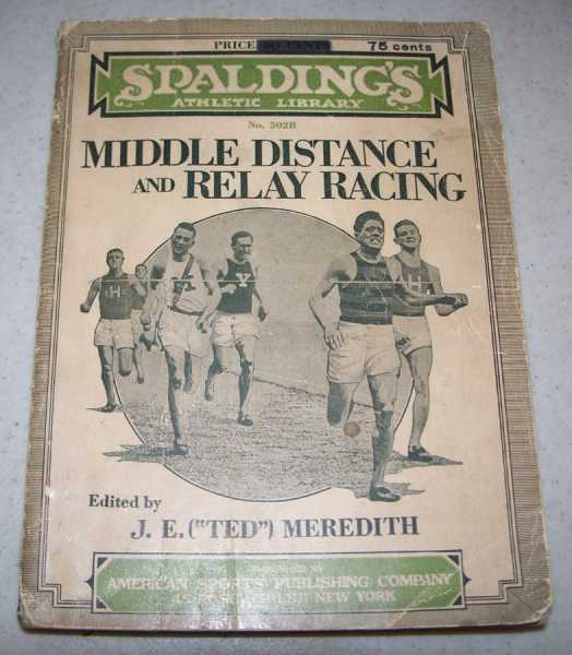 Middle Distance and Relay Racing (Spalding's Athletic Library No. 502B), Meredith, J.E. 'Ted' (ed.)