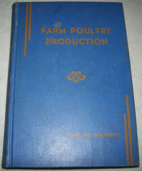 Farm Poultry Production, Third Edition, Card, Leslie E. and Henderson, Melvin