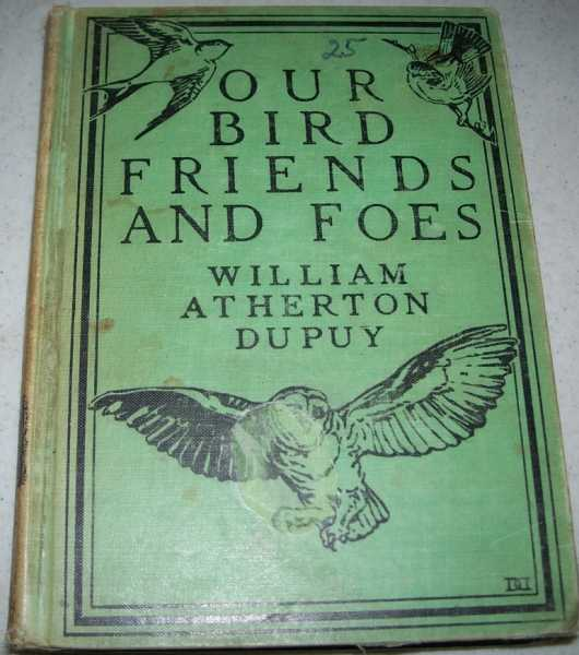 Our Bird Friends and Foes (Romance of Science Series), DuPuy, William Atherton