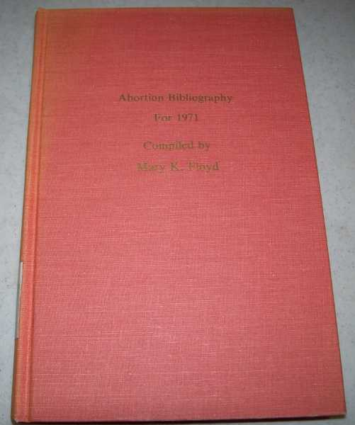 Abortion Bibliography for 1971, Floyd, Mary K.