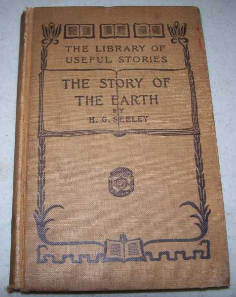 The Story of the Earth in Past Ages (The Library of Useful Stories), Seeley, H.G.
