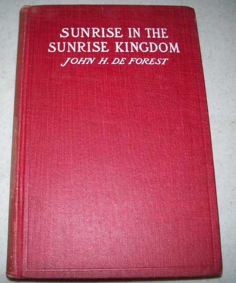 Sunrise in the Sunrise Kingdom (Forward Mission Study Courses), De Forest, John H.