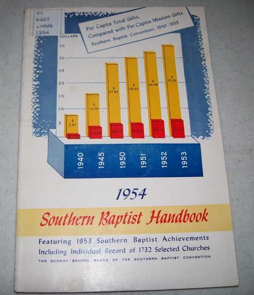1954 Southern Baptist Handbook: Featuring 1953 Southern Baptist Achievements including Individual Record of 1732 Selected Churches, N/A