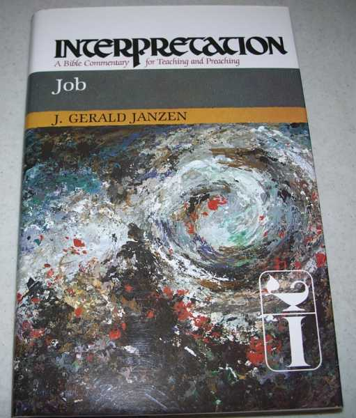 Job (Interpretation: A Bible Commentary for Teaching Preaching), Janzen, J. Gerald