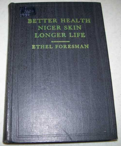 Better Health, Nicer Skin, Longer Life, Foresman, Ethel