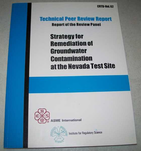 Strategy for Remediation of Groundwater Contamination at the Nevada Test Site (Technical Peer Review Report, CRTD Volume 62), N/A