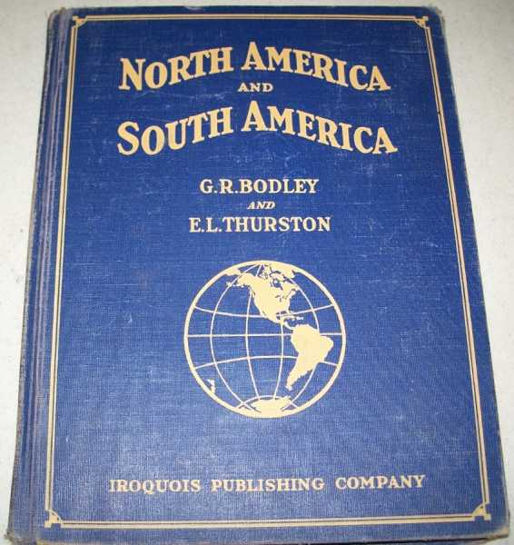 North America and South America (Iroquois Geography Series), Bodley, G.R. and Thurston, E.L.