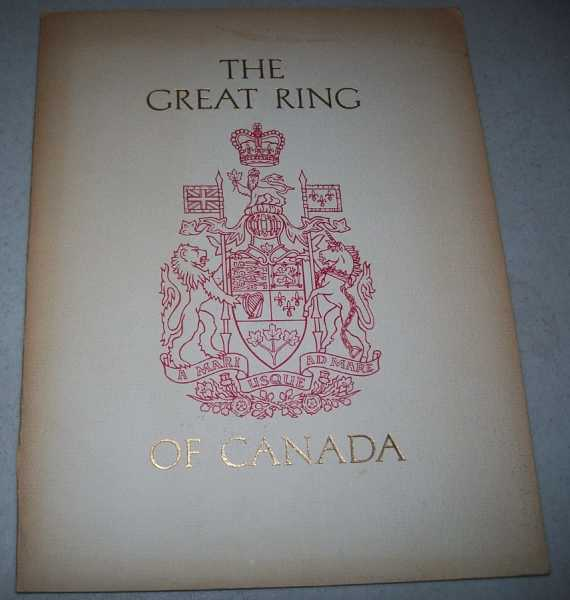 The Great Ring of Canada for the People of Canada on the Centenary of Canada's Nationhood from the People of the United States of America 1867-1967, N/A