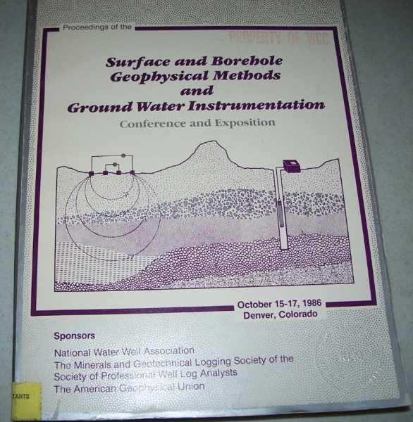 Proceedings of the Surface and Borehole Geophysical Methods and Ground Water Instrumentation, Conference and Exposition, 1986, N/A