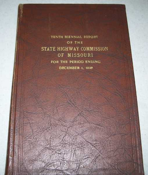 Tenth Biennial Report of the State Highway Commission of Missouri for the Period Ending December 1, 1936, N/A