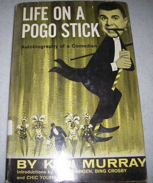 Life on a Pogo Stick: Autobiography of a Comedian, Murray, Ken