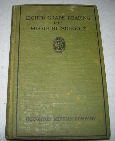 Eighth Grade Reading for the Public Schools of Missouri, Being Selections Required by the Missouri State Course of Study, Lee, Arthur