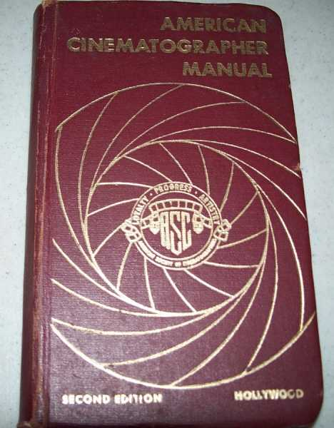 American Cinematographer Manual, Second Edition, Mascelli, Joseph V. (ed.)