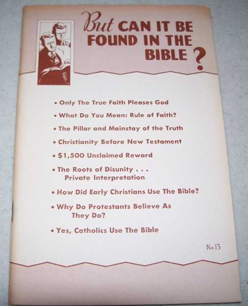 But Can It Be Found in the Bible? (Knights of Columbua-Religious Information Bureau), N/A