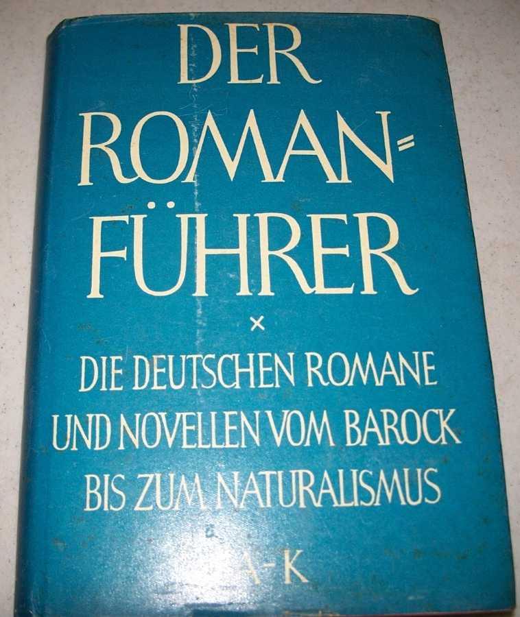 Der Romanfuhrer die Deutschen Romane und Novellen vom Barock Bis Zum Naturalismus A-K, Teil I, Alexis-Hermann Kurz, Olbrich, Wilhelm