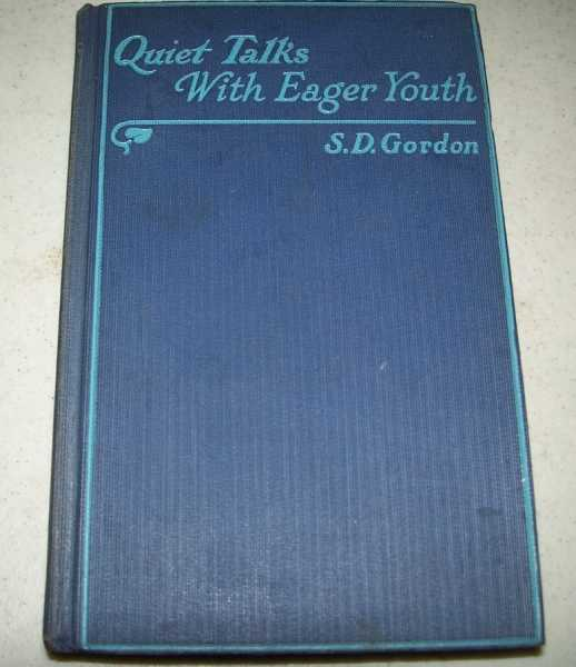 Quiet Talks with Eager Youth (S.D. Gordon's Quiet Talks series), Gordon, S.D.