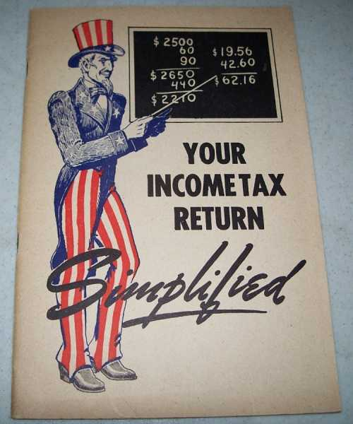 1943 Income Tax Returns Simplified: An Authoritative Guide for Taxpayers, Freund, Jacob R.