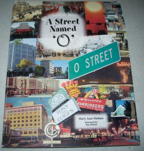 A Street Named O: A Journey of Memories Down the World's Largest Straight Main Street, Nielsen, Mary Jane