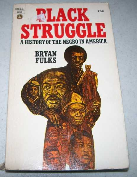Black Struggle: A History of the Negro in America, Fulks, Bryan