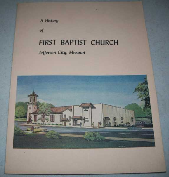 A Comprehensive History of First Baptist Church, Jefferson City, Missouri, Walsh, Mary Tudor
