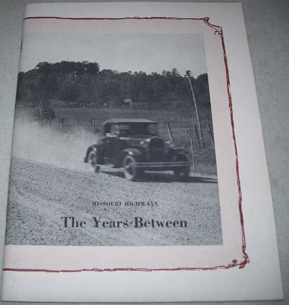 Missouri Highways: The Years Between (Annual Report 1967), N/A