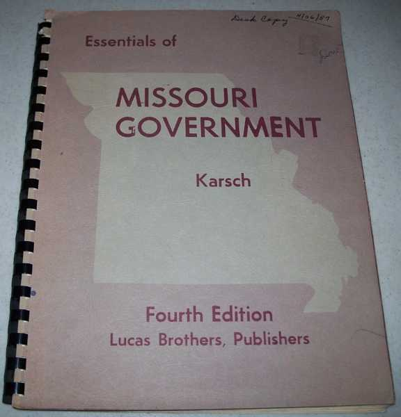 Essentials of Missouri Government, Fourth Edition, Karsch, Robert F.