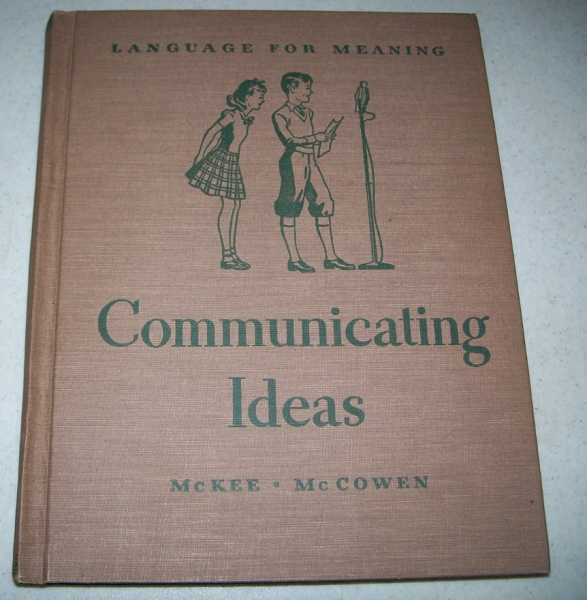 Communicating Ideas: Language for Meaning, McKee, Paul and McCowen, Annie