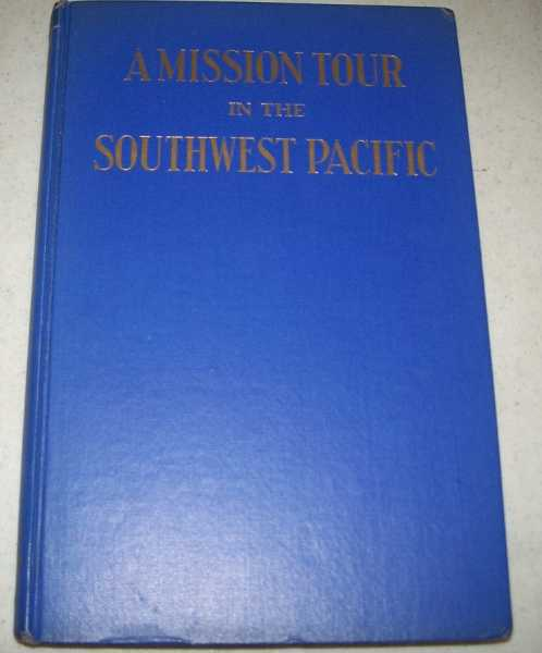 A Mission Tour in the Southwest Pacific from the Diary Account of Rev. Mother Mary Rose, S.M.S.M., Rev. Mother Mary Rose; Decker, Charles F. (ed.)