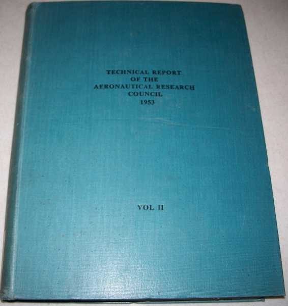 Aeronautical Research Council Technical Report for the Year 1953 Volume II, N/A