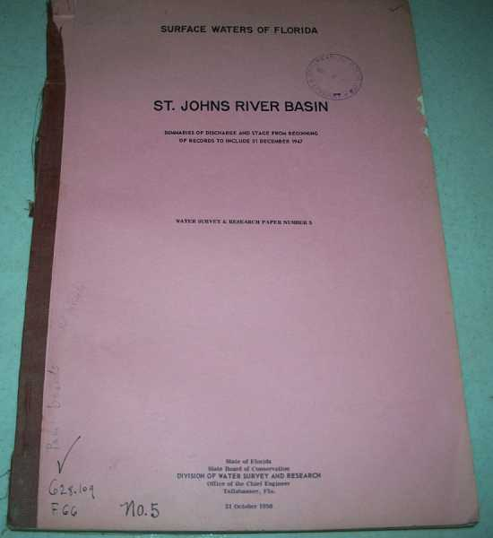 Surface Waters of Florida: St. Johns River Basin, Summaries of Discharge and Stage from Beginning of Records to Include 31 December 1947 (Water Survey and Research Paper Number 5), N/A