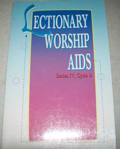Lectionary Worship Aids Series IV, Cycle A, Wilson, James R.