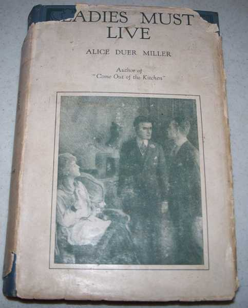 Ladies Must Live, Miller, Alice Duer