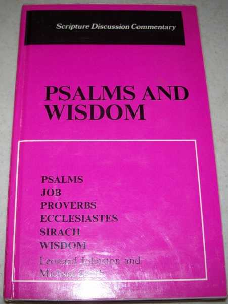 Psalms and Wisdom (Scripture Discussion Commentary 6), Johnston, Leonard; Smith, Michael