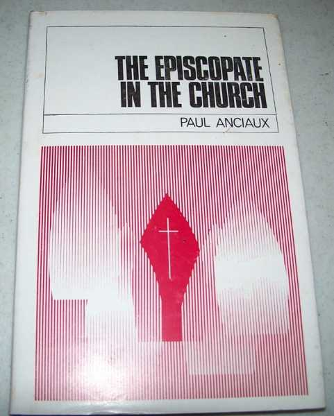 The Episcopate in the Church, Anciaux, Paul