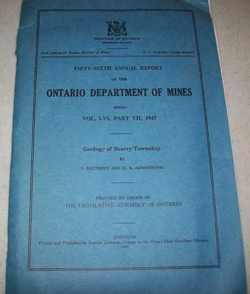 Fifty Sixth Annual Report of the Ontario Department of Mines Being Volume LVI, Part VII, 1947: Geology of Beatty Township, Satterly, J. and Armstrong, H.S.
