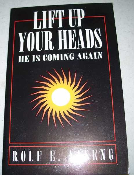Lift Up Your Heads, He Is Coming Again, Aaseng, Rolf E.