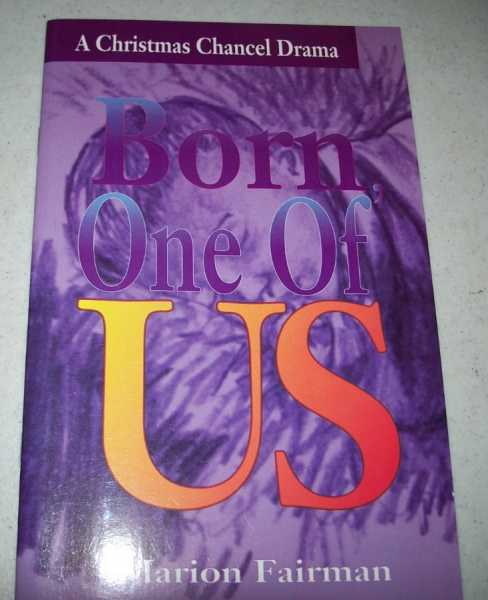 Born One of Us: A Christmas Chancel Drama, Fairman, Marion
