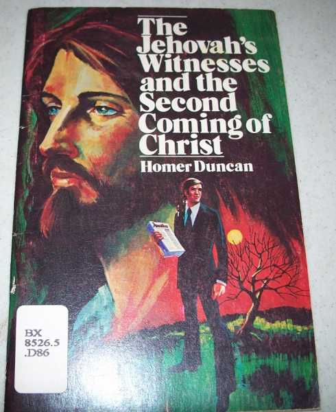The Jehovah's Witnesses and the Second Coming of Christ, Duncan, Homer