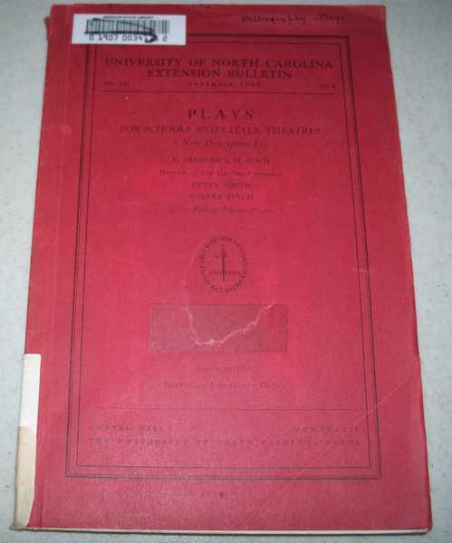 Plays for Schools and Little Theatres (University of North Carolina Extension Bulletin November 1936), Koch, Frederick H.
