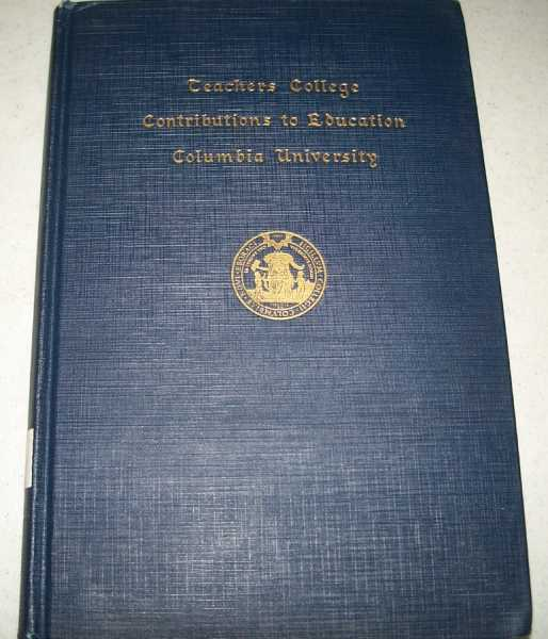 General Education in the Progressive College (Teachers College, Columbia University Contributions to Education No. 884), Benezet, Louis T.