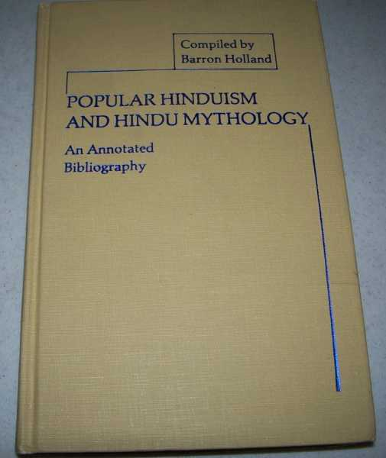 Popular Hinduism and Hindu Mythology: An Annotated Bibliography, Holland, Barron