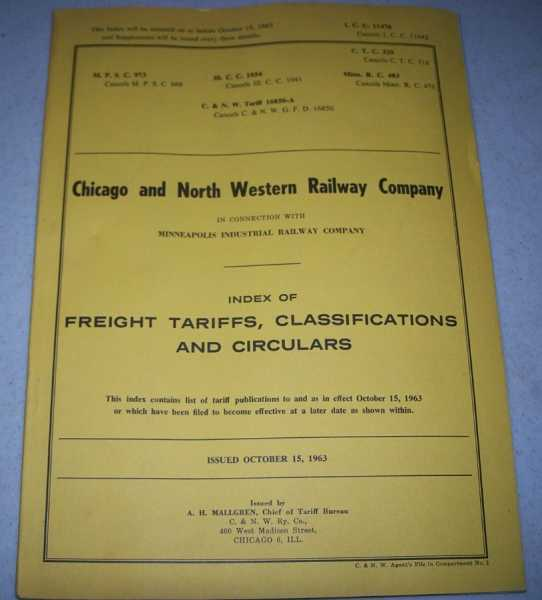 Index of Freight Tariffs, Classifications and Circulars (Chicago and North Western Railway Company in Connection with Minneapolis Industrial Railway Company 1965), Mallgren, A.H.