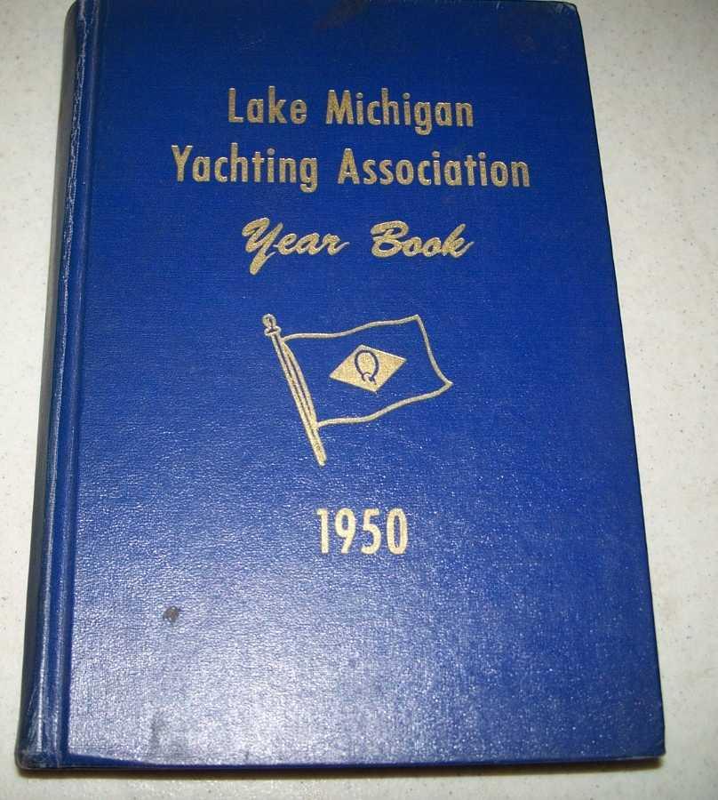 Lake Michigan Yachting Association: 1950 Year Book, A Yachtsman's Manual, Fahey, James H.