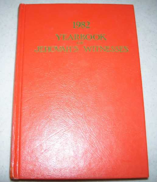 1982 Yearbook of Jehovah's Witnesses, Containing Report for the Service Year of 1981, also Daily Texts and Comments, N/A