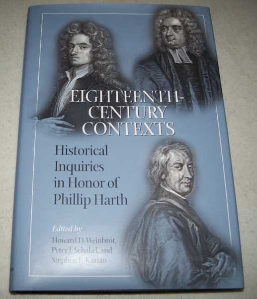 Eighteenth Century Contexts: Historical Inquiries in Honor of Phillip Harth, Weinbrot, Howard D.; Schakel, Peter J.; Karian, Stephen E. (ed.)