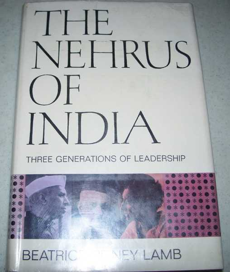 The Nehrus of India: Three Generations of Leadership, Lamb, Beatrice Pitney