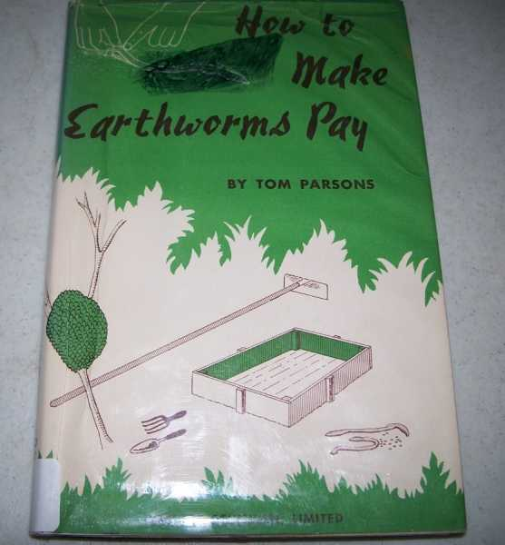 How to Make Earthworms Pay, Parsons, Tom