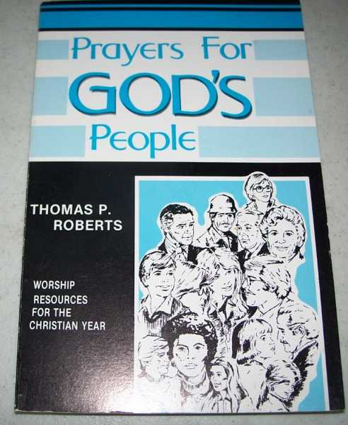 Prayers for God's People: Worship Resources for the Christian year, Roberts, Thomas P.