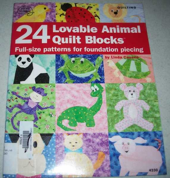 24 Lovable Animal Quilt Blocks: Full Size Patterns for Foundation Piecing, Causee, Linda