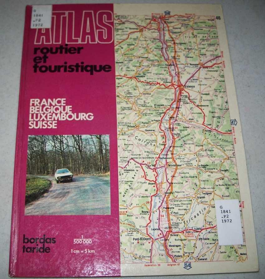 Atlas Routier et Touristique: France, Belgique, Luxembourg, Suisse, N/A